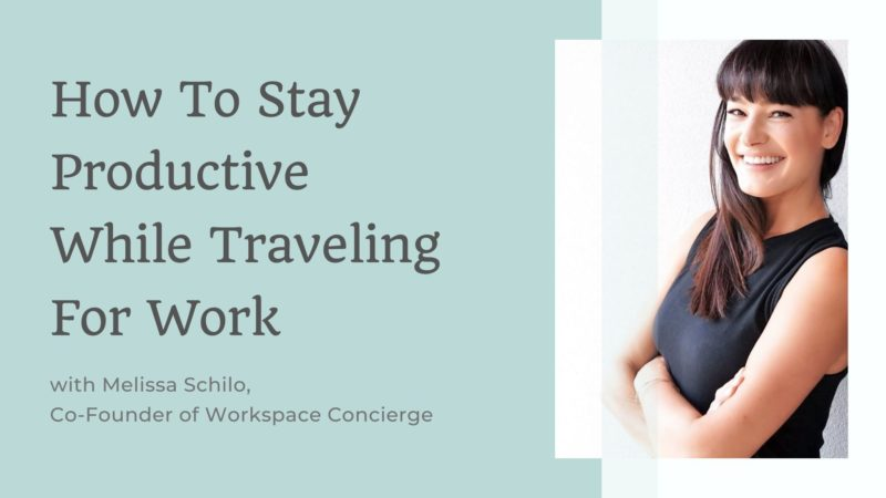 stay productive while traveling for work